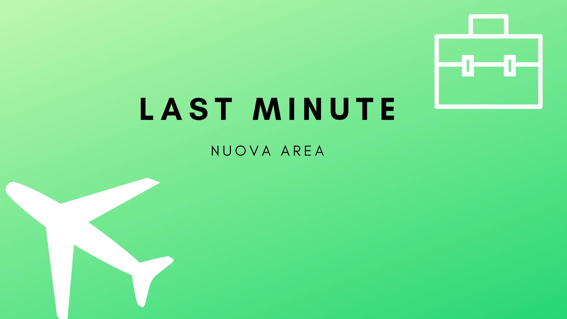Nuova area last minute!