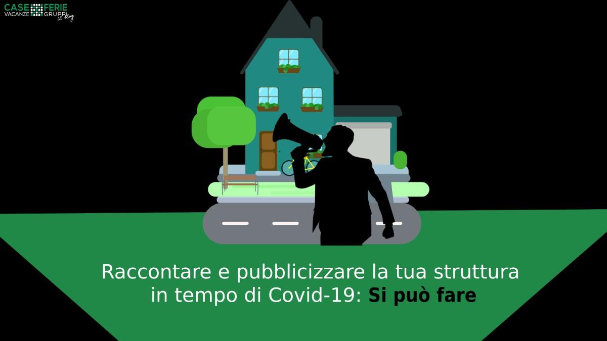 Raccontare e pubblicizzare la tua struttura in tempo di Covid-19: si può fare?